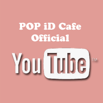 POP iD Cafe Official YouTube